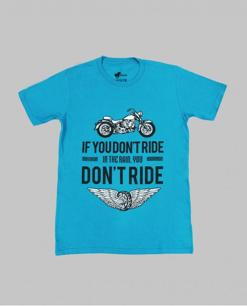 IF YOU DONT RIDE
